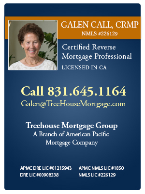 , Reverse Mortgage Facts, Galen Call Reverse Mortgage Specialist Monterey California, Galen Call Reverse Mortgage Specialist Monterey California